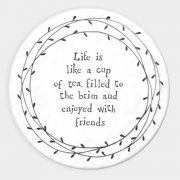 Round Porcelain Coaster - Life Is Like A Cup