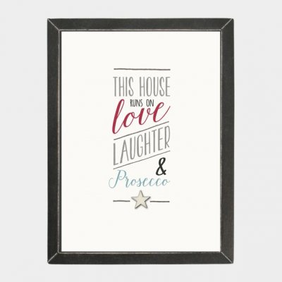 A4 Medium Word Picture -This house runs on Love Laughter & Prosecco