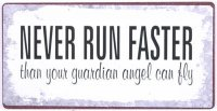 Metal Sign - Never run faster