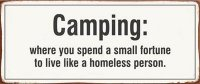 Metal Sign - Camping where you spend