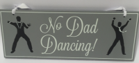 No Dad Dancing Wooden Hanging Plaque