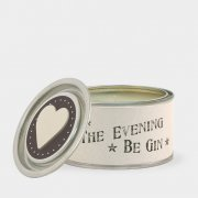 Tin candle-Evening be gin