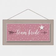 Long Wooden Sign - Team Bride