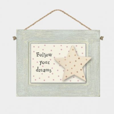 Grey Wooden Hanging Plaque -Follow Your Dreams